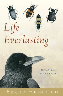 cover photo: Life Everlasting: The Animal Way of Death
