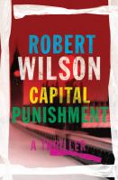 Capital Punishment by Wilson, Robert &copy; 2013 (Added: 5/1/13)