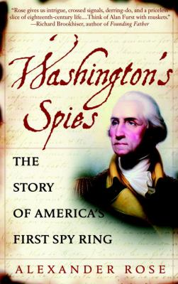 Details about Washington's spies : the story of America's first spy ring