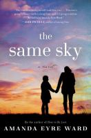 The Same Sky : A Novel by Ward, Amanda Eyre © 2015 (Added: 1/20/15)