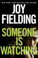 Someone Is Watching : A Novel by Fielding, Joy © 2015 (Added: 3/24/15)