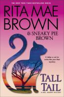 Tall Tail : A Mrs. Murphy Mystery by Brown, Rita Mae © 2016 (Added: 5/18/16)