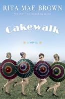 Cakewalk : A Novel by Brown, Rita Mae © 2016 (Added: 10/18/16)