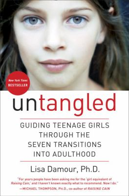 cover of Untangled : guiding teenage girls through the seven transitions into adulthood
