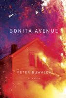 Bonita Avenue : A Novel by Buwalda, Peter © 2014 (Added: 1/15/15)