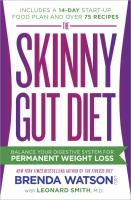 The Skinny Gut Diet : Balance Your Digestive System For Permanent Weight Loss by Watson, Brenda © 2014 (Added: 1/15/15)