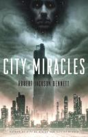 City Of Miracles : A Novel by Bennett, Robert Jackson © 2017 (Added: 7/5/17)