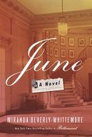 June : A Novel by Beverly-Whittemore, Miranda © 2016 (Added: 7/11/16)