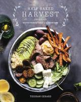 Half Baked Harvest Cookbook : Recipes From My Barn In The Mountains by Gerard, Tieghan © 2017 (Added: 9/14/17)