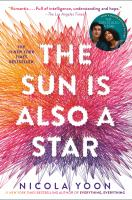 The Sun Is Also A Star by Yoon, Nicola © 2016 (Added: 3/27/17)