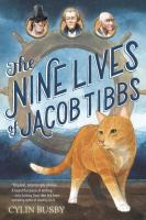 The+nine+lives+of+jacob+tibbs by Busby, Cylin © 2016 (Added: 5/18/16)