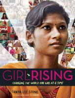 Girl Rising : Changing The World One Girl At A Time by Stone, Tanya Lee © 2016 (Added: 7/14/17)