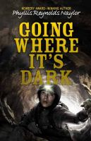 Going+where+its+dark by Naylor, Phyllis Reynolds © 2016 (Added: 2/4/16)