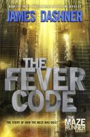The Fever Code by Dashner, James © 2016 (Added: 9/27/16)