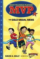 The+gold+medal+mess by Kelly, David A. (David Andrew) © 2016 (Added: 6/27/16)