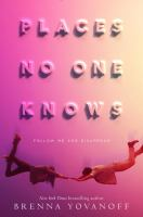 Places No One Knows by Yovanoff, Brenna © 2016 (Added: 7/8/16)