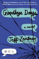 Goodbye Days : A Novel by Zentner, Jeff © 2017 (Added: 4/6/17)