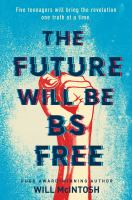 The Future Will Be Bs Free by McIntosh, Will © 2018 (Added: 10/10/18)