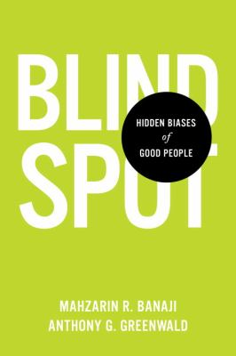 Cover image for Blindspot : hidden biases of good people 