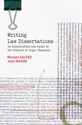 Writing law dissertations : an introduction and guide to the conduct of legal research / Michael Salter and Julie Mason.