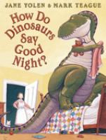 How Do Dinosaurs Say Good Night book jacket