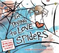 Im+trying+to+love+spiders++it+isnt+easy by Barton, Bethany © 2019 (Added: 9/11/19)