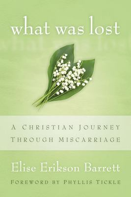 cover photo: What was Lost: A Christian Journey Through Miscarriage