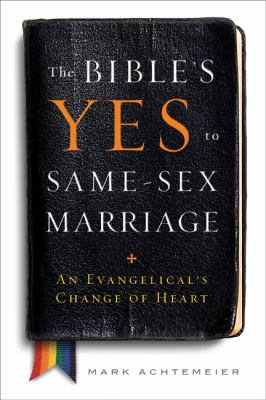 cover of The Bible's Yes to Same-Sex Marriage: An Evangelical's Change of Heart