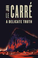 A Delicate Truth by Le Carre, John &copy; 2013 (Added: 5/7/13)