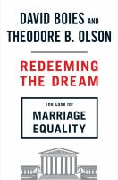 Redeeming The Dream : The Case For Marriage Equality by Boies, David © 2014 (Added: 1/9/15)