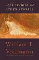 Last Stories And Other Stories by Vollmann, William T. © 2014 (Added: 1/9/15)