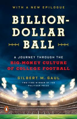 cover of Billion-dollar ball : a journey through the big-money culture of college football