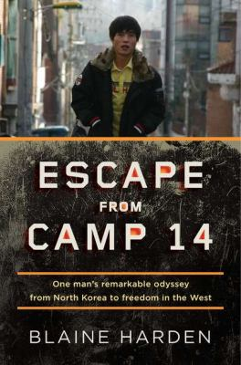 cover photo: Escape from Camp 14: One Man's Remarkable Odyssey from North Korea to Freedom in the West