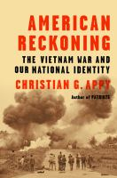 American Reckoning : The Vietnam War And Our National Identity by Appy, Christian G. © 2015 (Added: 5/6/15)