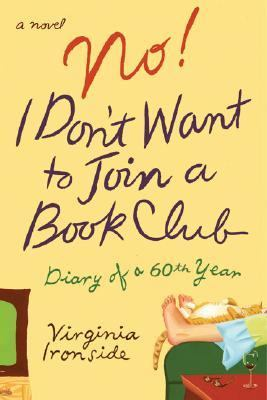 Details about No! I don't want to join a book club : diary of a sixtieth year