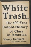 White Trash : The 400-year Untold History Of Class In America by Isenberg, Nancy © 2016 (Added: 7/19/16)