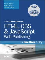 Sams Teach Yourself Html, Css & Javascript Web Publishing : In One Hour A Day by Lemay, Laura © 2016 (Added: 2/8/17)