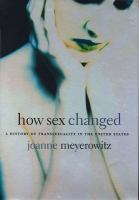 How Sex Changed: A History of Transsexuality in the United States