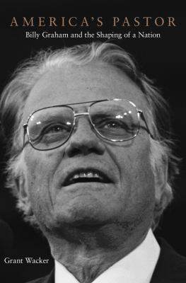 cover of America's Pastor: Billy Graham and the Shaping of a Nation