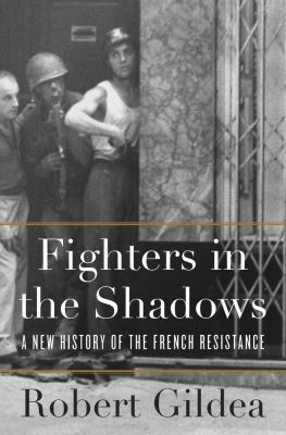 cover of Fighters in the shadows : a new history of the French resistance