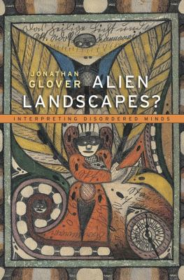 cover of Alien Landscapes?: Interpreting Disordered Minds