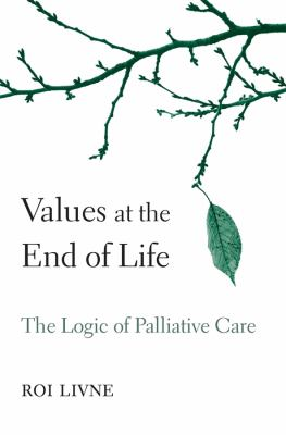 Values at the End of Life - the Logic of Palliative Care