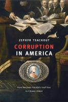 Corruption In America : From Benjamin Franklin's Snuff Box To Citizens United by Teachout, Zephyr © 2016 (Added: 8/11/16)