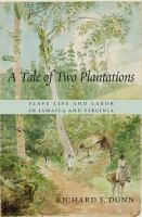 A Tale Of Two Plantations : Slave Life And Labor In Jamaica And Virginia by Dunn, Richard S., editor © 2014 (Added: 2/19/15)