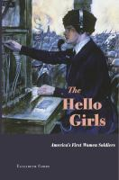 The Hello Girls : America's First Women Soldiers by Cobbs Hoffman, Elizabeth © 2017 (Added: 3/21/17)