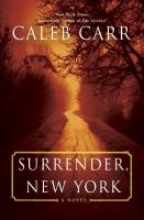 Surrender, New York : A Novel by Carr, Caleb © 2016 (Added: 8/23/16)