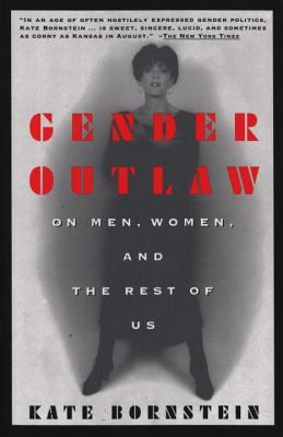 cover of Gender outlaw: on Men, Women, and the Rest of Us