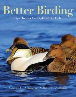 Better Birding : Tips, Tools, And Concepts For The Field by Armistead, George L. © 2016 (Added: 10/6/16)