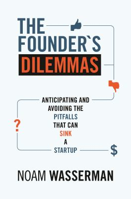 Details about The founder's dilemmas : anticipating and avoiding the pitfalls that can sink a startup