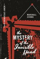 The Mystery Of The Invisible Hand : A Henry Spearman Mystery by Jevons, Marshall © 2014 (Added: 1/20/15)